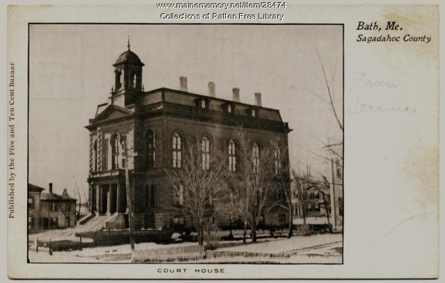 Sagadahoc County Courthouse, Bath, ca. 1905