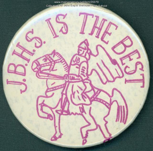 John Bapst High School Booster button, Bangor, ca. 1970