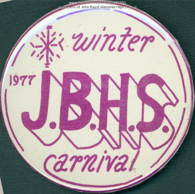 John Bapst High School Winter Carnival button, Bangor, 1977