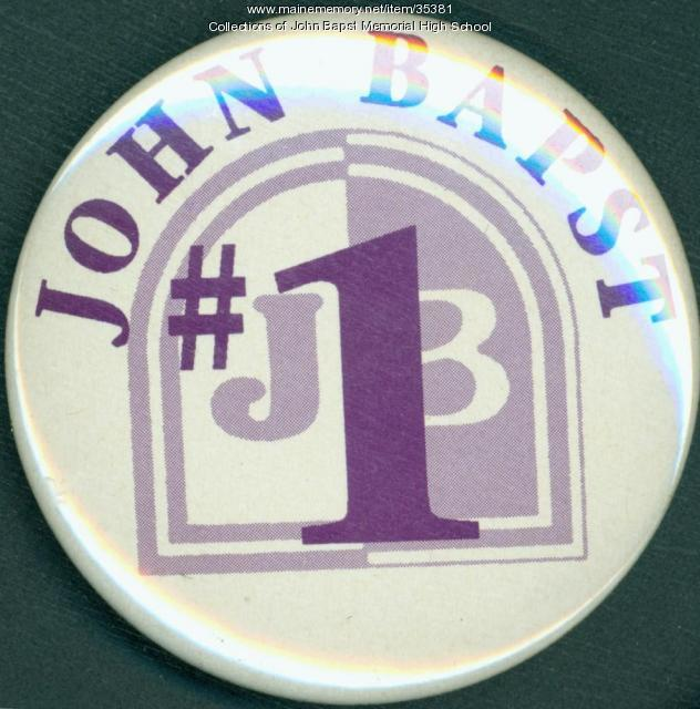 John Bapst High School Booster Button, Bangor, ca. 1992