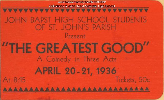 """The Greatest Good"" admissions ticket, Bangor, 1936"