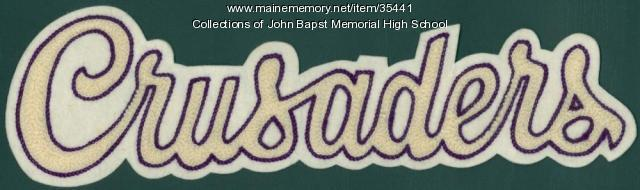 John Bapst High School Crusaders patch, Bangor, ca. 1970
