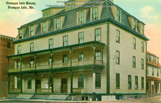 Presque Isle House, Presque Isle, ca. 1900