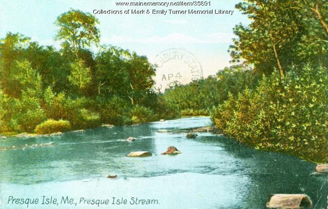 Presque Isle Stream, Presque Isle, ca. 1905