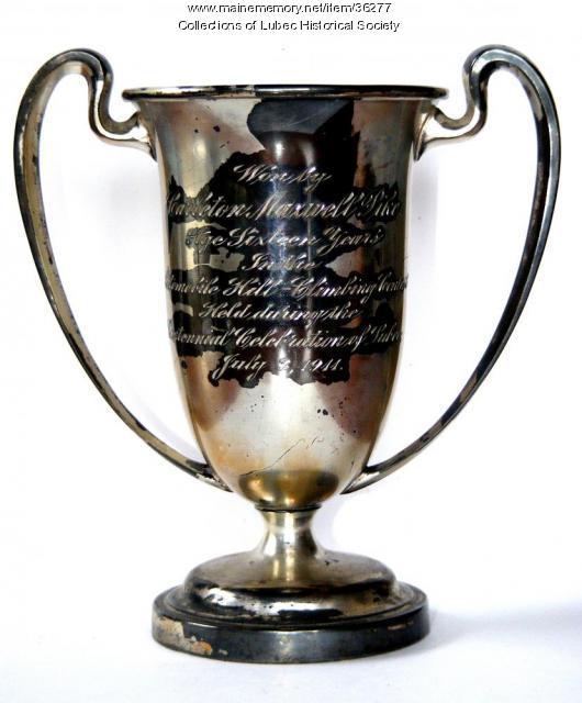 Centennial Trophy, Lubec, 1911