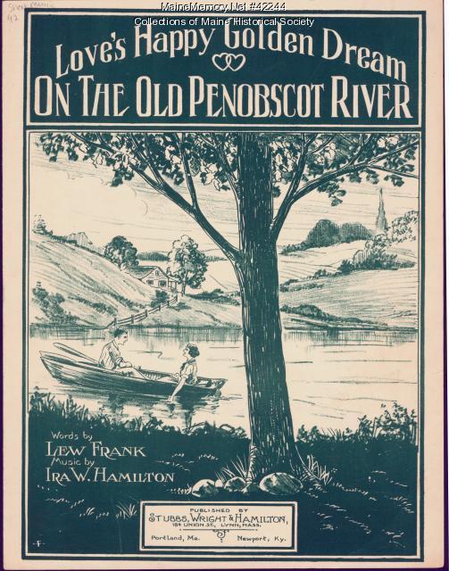 'Love's Happy Golden Dream on the Old Penobscot River,' 1919