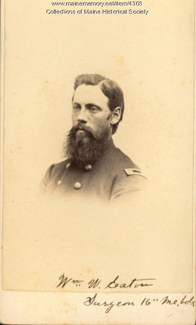 William W. Eaton, surgeon of the 16th Maine Infantry