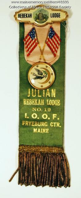 Julian Rebekah Lodge ribbon, Fryeburg, ca. 1900