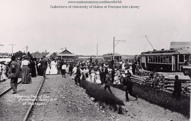 Aroostook Valley Railroad, opening day in Washburn, ca. 1910