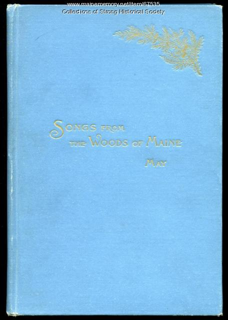 "Book Cover, ""Songs From The Woods Of Maine"", by Julia H. May, 1894"
