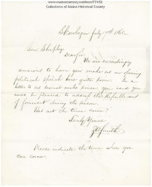 Request for G.F. Shepley speech, Skowhegan, 1868