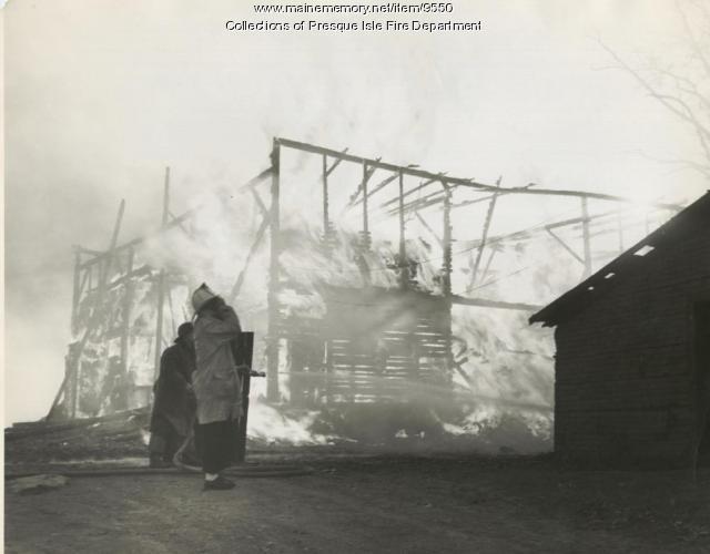 Barn fire, Presque Isle, ca. 1950